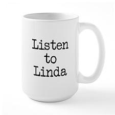 Listen to Linda Coffee Mug