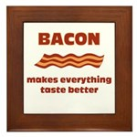 Bacon makes everything tastier Framed Tile