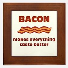 Bacon makes everything tastier Framed Tile