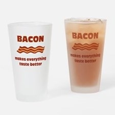 Bacon makes everything tastier Drinking Glass