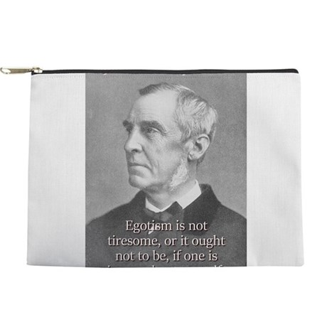 Egotism Is Not Tiresome - Froude Makeup Pouch
