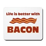 Life is better with Bacon.png Mousepad