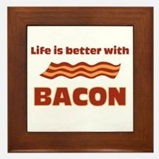 Life is better with Bacon.png Framed Tile