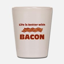 Life is better with Bacon.png Shot Glass