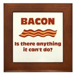 Bacon, Is There Anything It Cant Do? Framed Tile