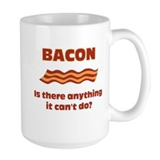 Bacon, Is There Anything It Cant Do? Mug