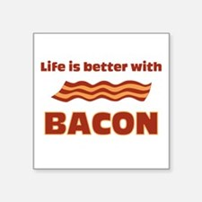 "Life is better with Bacon.png Square Sticker 3"" x"