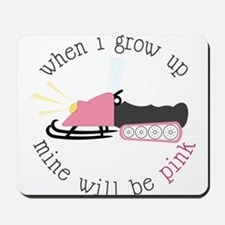 When I Grow Up Mousepad