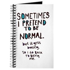 Sometimes I pretend to be normal Journal