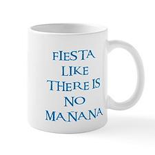 fiesta like there is no manana! Mug