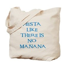 fiesta like there is no manana! Tote Bag