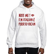 Kiss Me: Italian & Puerto Ric Hoodie