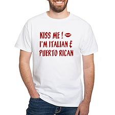 Kiss Me: Italian & Puerto Ric Shirt