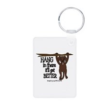 HANG IN THERE - DOG Keychains