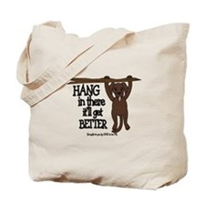 HANG IN THERE - DOG Tote Bag