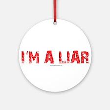 Im a Liar Ornament (Round)