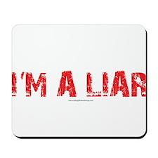 Im a Liar Mousepad