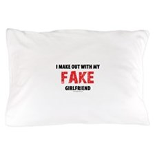 I Make out with My Fake Girlfriend Pillow Case
