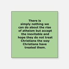 """Rise of Atheism Quote button Square Sticker 3"""" x 3"""