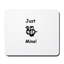 Just B Mine! Mousepad