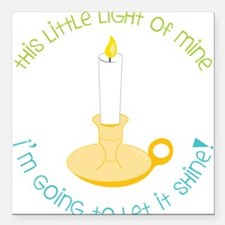 "Let It Shine Square Car Magnet 3"" x 3"""