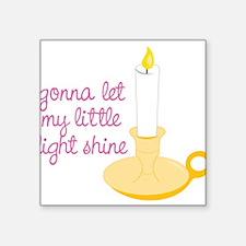 "My Little Light Square Sticker 3"" x 3"""