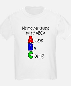 Always Be Closing - Mother T-Shirt