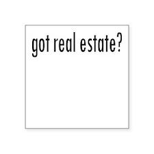 """got real estate? Square Sticker 3"""" x 3"""""""