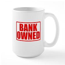 BANK OWNED Mug