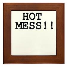 HOT MESS!!. Framed Tile