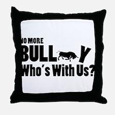No More Bull Anti-Bullying Throw Pillow