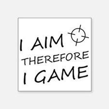 """I aim, therefore, I game! Square Sticker 3"""" x"""