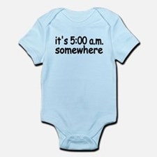IT'S FIVE AM SOMEWHERE FUNNY CUTE BABY INFANT Infa