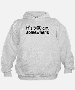 IT'S FIVE AM SOMEWHERE FUNNY CUTE BABY INFANT Hoodie