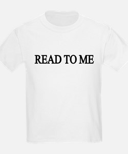 READ TO ME FUNNY CUTE BABY OR TODDLER DESIGN T-Shirt