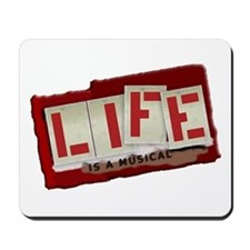 Life is a Musical - Mousepad