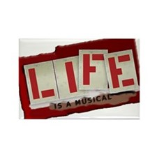 Life is a Musical - Rectangle Magnet