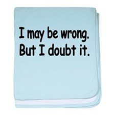 I may be wrong.But I doubt it. Shirt baby blanket