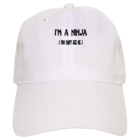 Im a Ninja. You cant see me. Shirt Cap