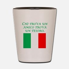 Italian Proverb Friend Treasure Shot Glass