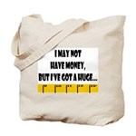 Ruler May Not Have Money But  Tote Bag