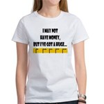 Ruler May Not Have Money But Women's T-Shirt