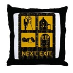 Next Exit Death Throw Pillow