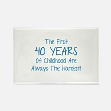 The First 40 Years Of Childhood Rectangle Magnet (