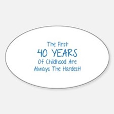 The First 40 Years Of Childhood Decal