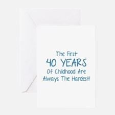 The First 40 Years Of Childhood Greeting Card