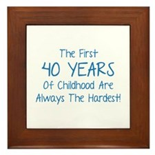 The First 40 Years Of Childhood Framed Tile