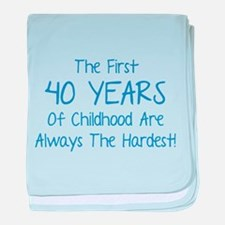 The First 40 Years Of Childhood baby blanket