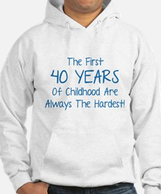 The First 40 Years Of Childhood Jumper Hoody