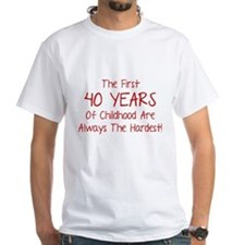 The First 40 Years Of Childhood Shirt